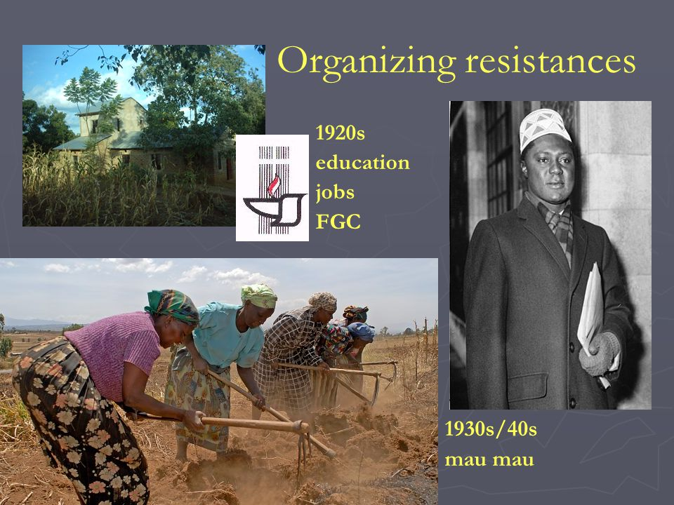 Organizing resistances 1920s education jobs FGC 1930s/40s mau mau