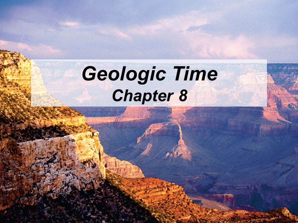 © 2011 Pearson Education, Inc. Geologic Time Chapter 8