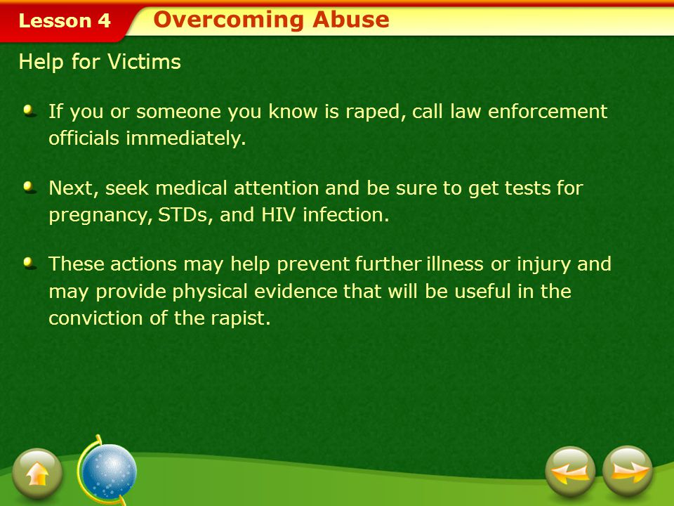 Lesson 4 Reporting Abuse It is important for people who have suffered abuse or rape to remember that they are victims and have not done anything wrong