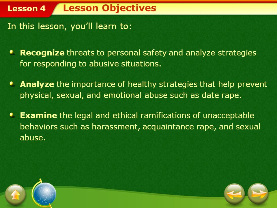 Lesson 4 Preventing and Overcoming Abuse How can you protect yourself from an abusive relationship? Identify abusive behaviors and learn how to protec