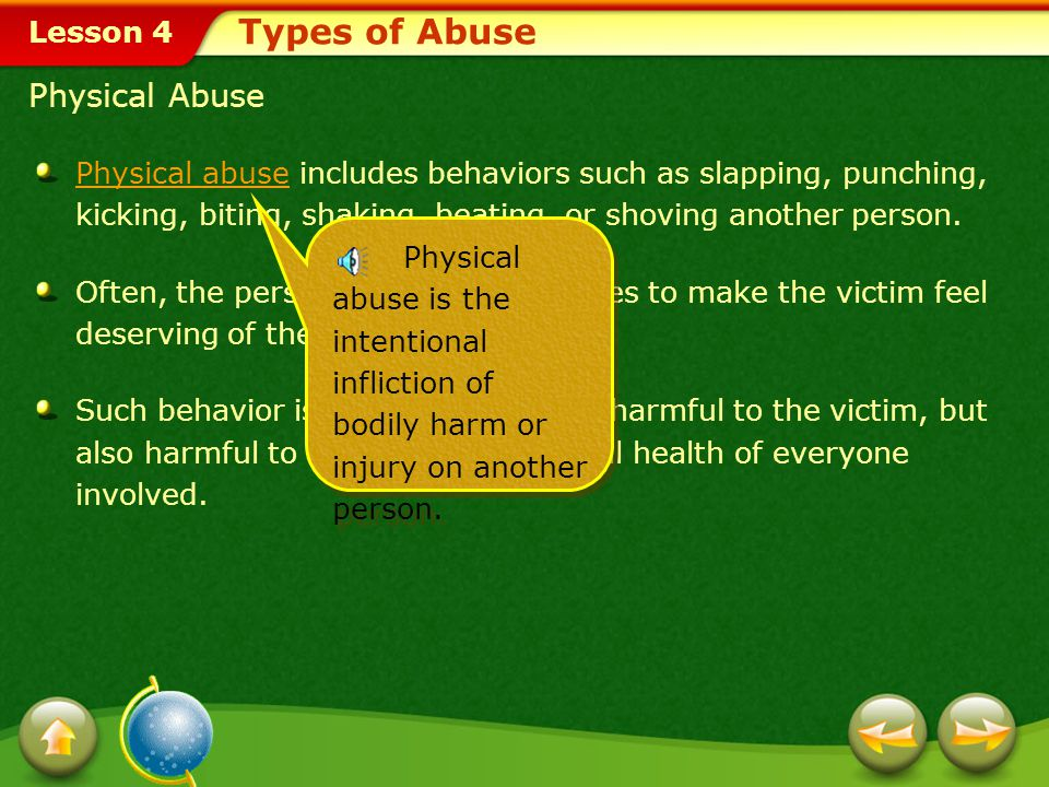 Lesson 4 Unlike many other forms of violence, abuse is most common between people involved in close relationships.abuse Physical abuse, emotional abus