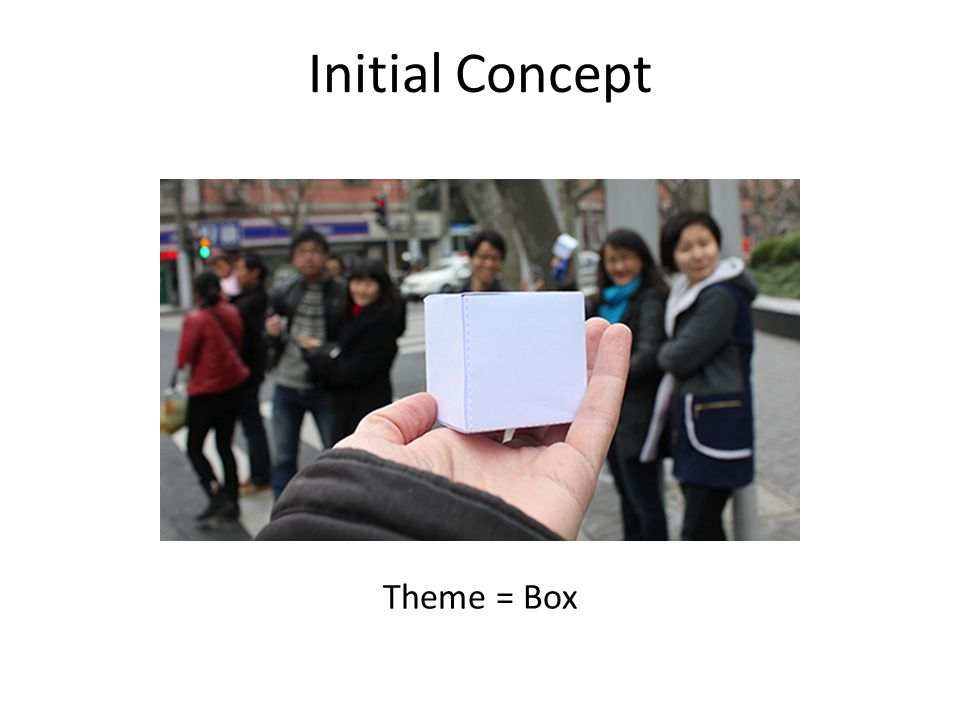 Initial Concept Theme = Box