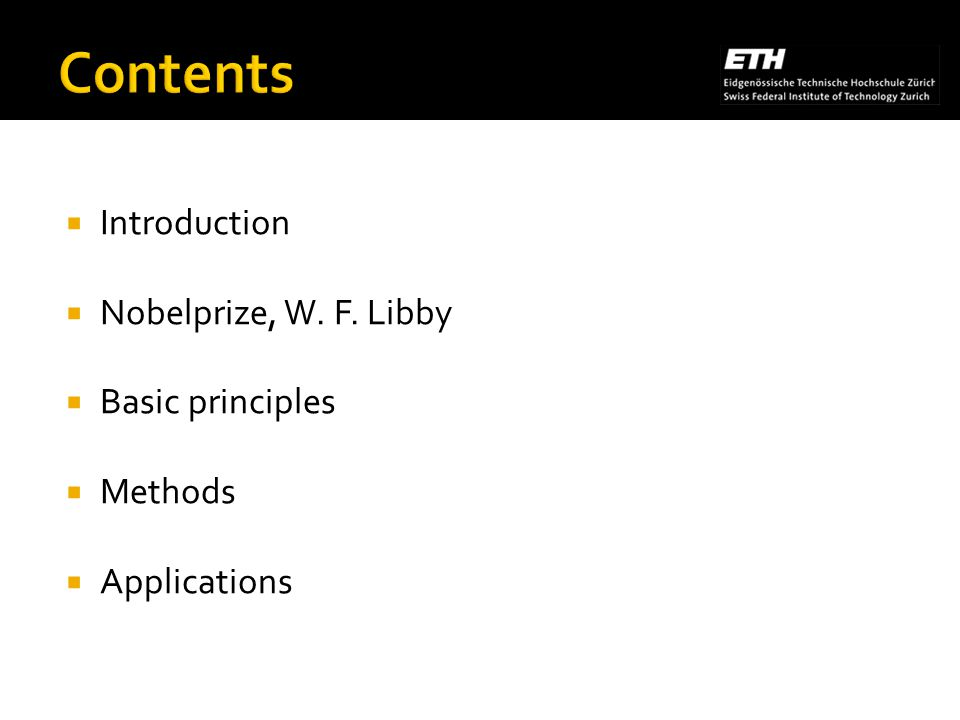 Introduction Nobelprize, W. F. Libby Basic principles Methods Applications