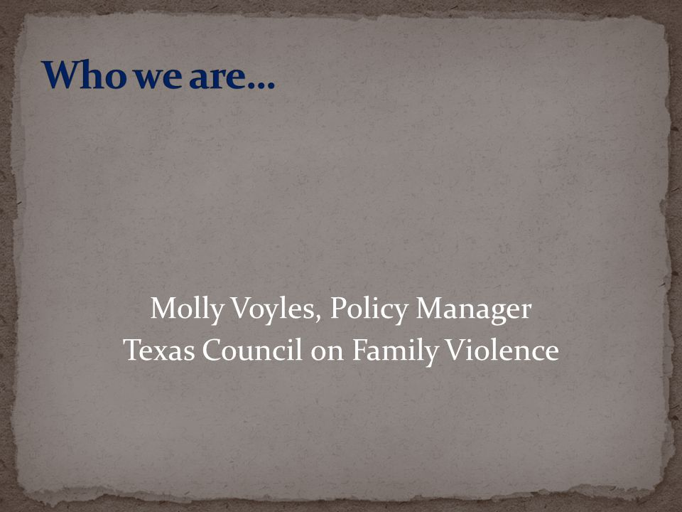 Molly Voyles, Policy Manager Texas Council on Family Violence