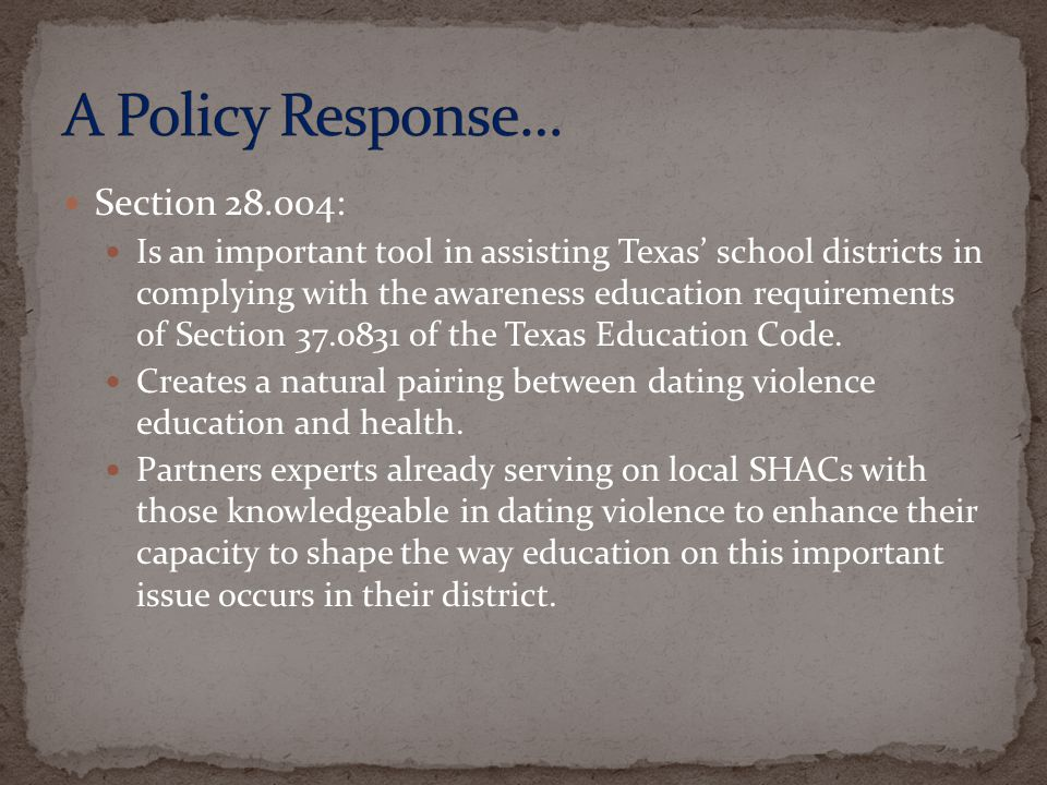 Secti0n 28.004: Is an important tool in assisting Texas school districts in complying with the awareness education requirements of Section 37.0831 of
