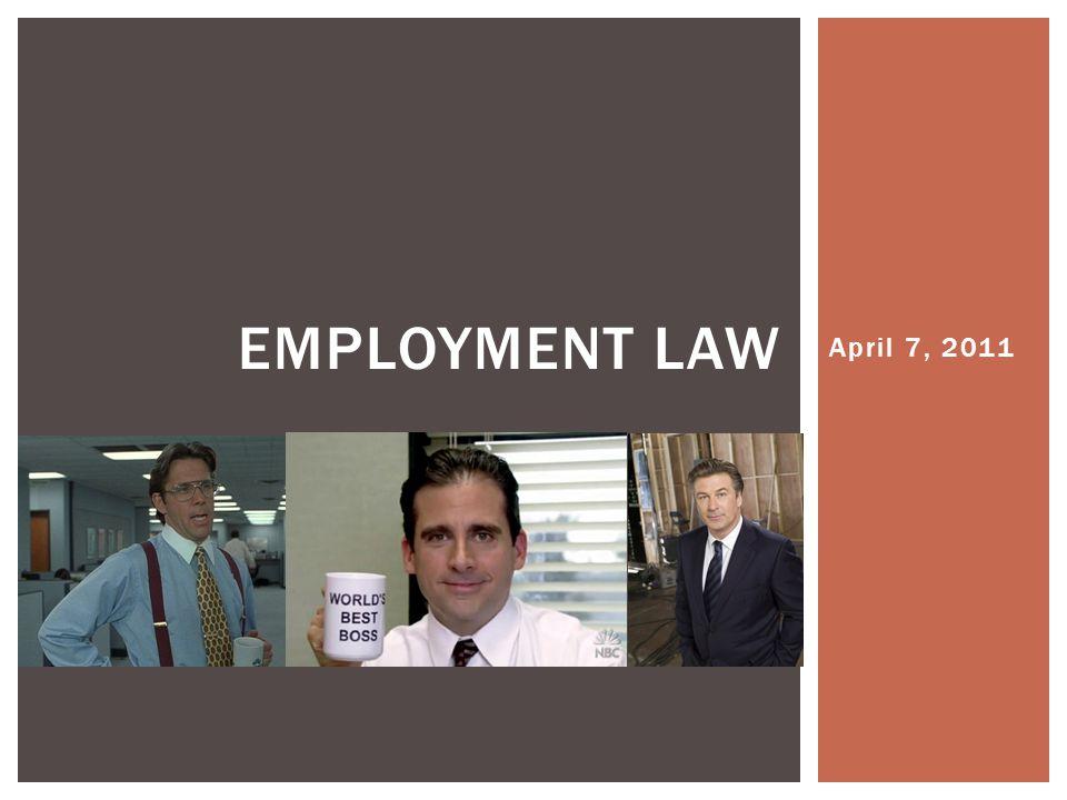 April 7, 2011 EMPLOYMENT LAW