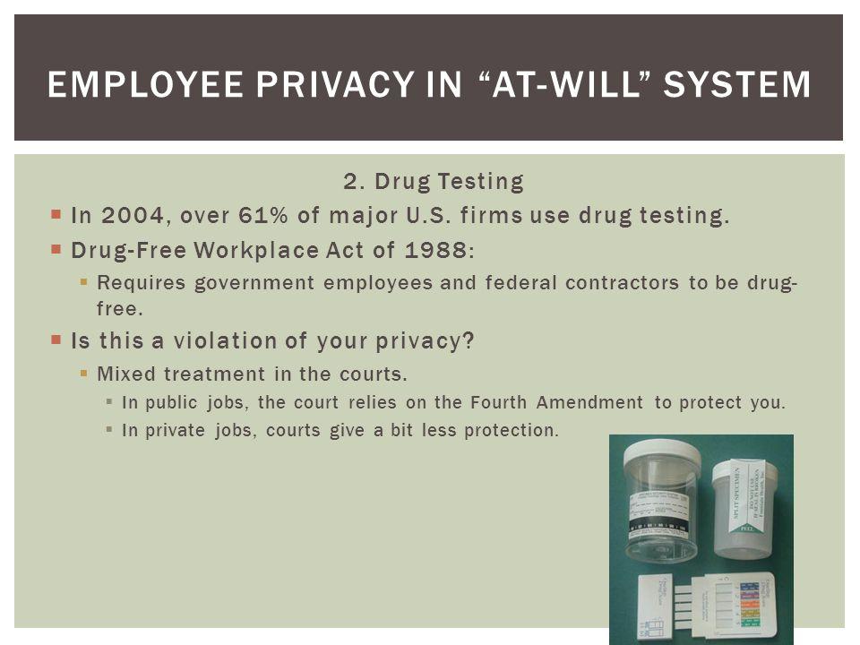 2. Drug Testing In 2004, over 61% of major U.S. firms use drug testing.