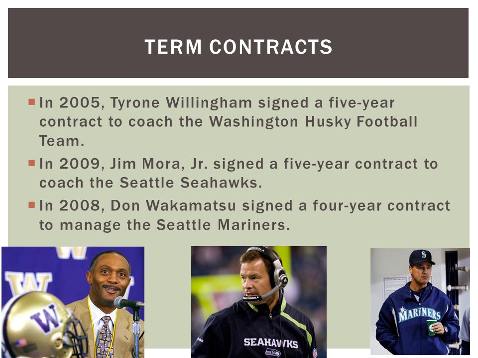 In 2005, Tyrone Willingham signed a five-year contract to coach the Washington Husky Football Team.