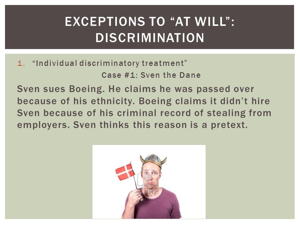 1.Individual discriminatory treatment Case #1: Sven the Dane Sven sues Boeing.