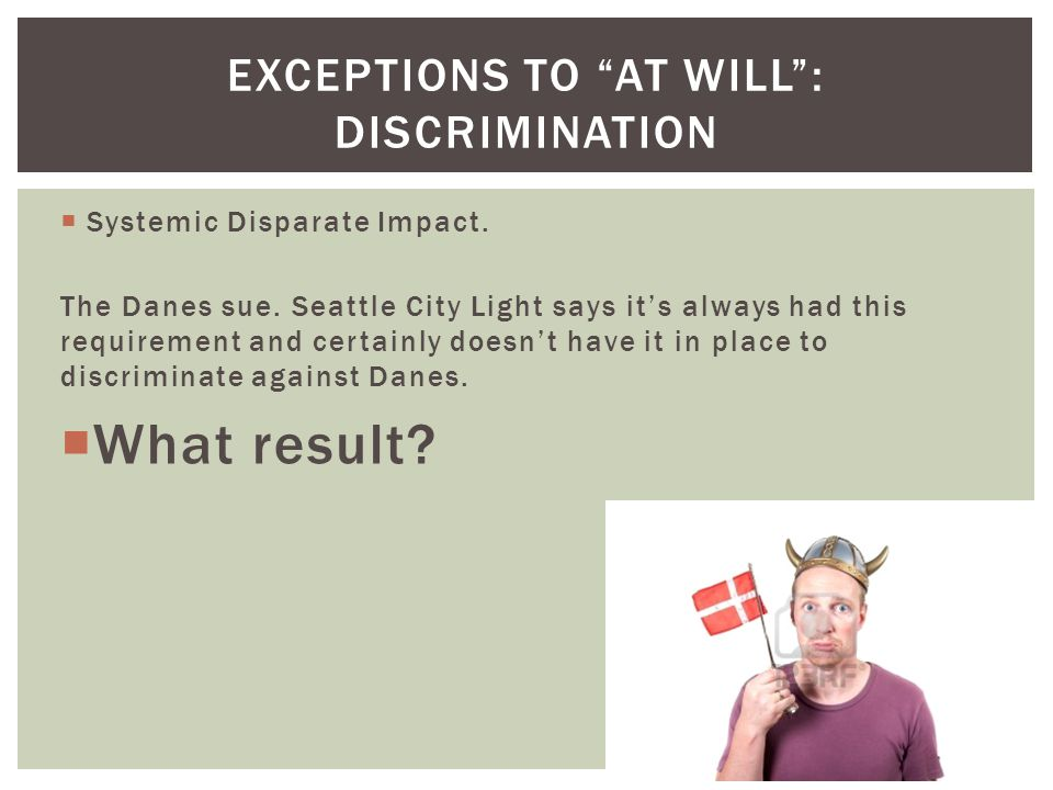 Systemic Disparate Impact. The Danes sue.