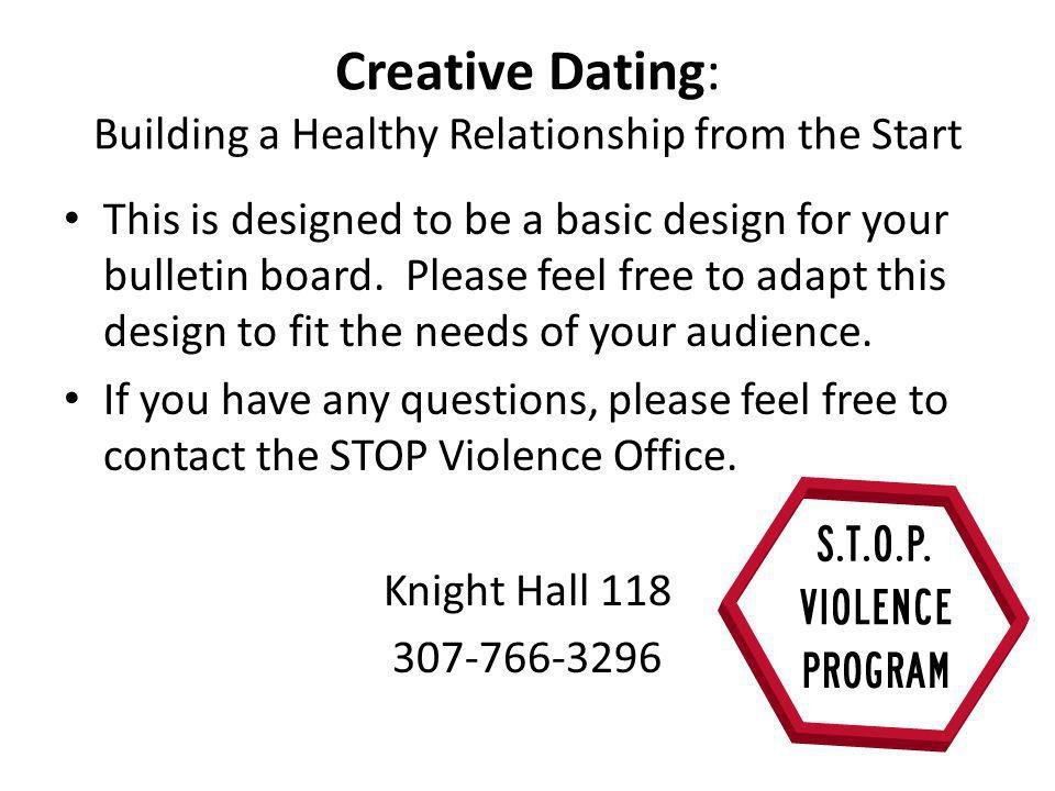 Creative Dating: Building a Healthy Relationship from the Start This is designed to be a basic design for your bulletin board.