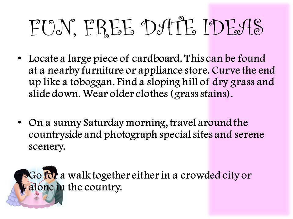 FUN, FREE DATE IDEAS Locate a large piece of cardboard.