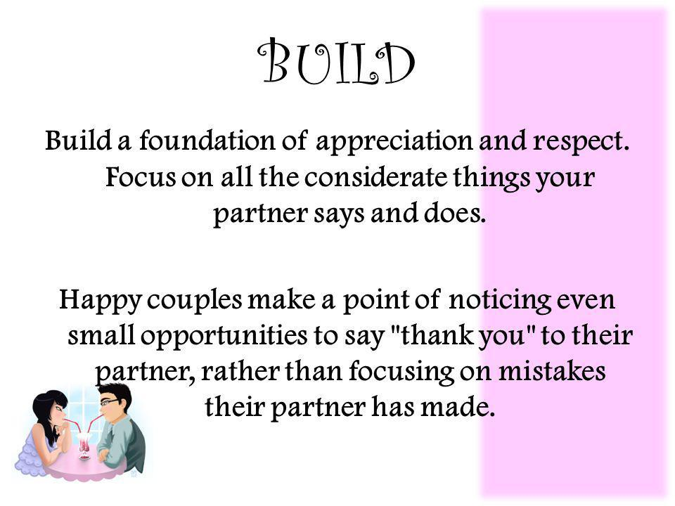 BUILD Build a foundation of appreciation and respect.