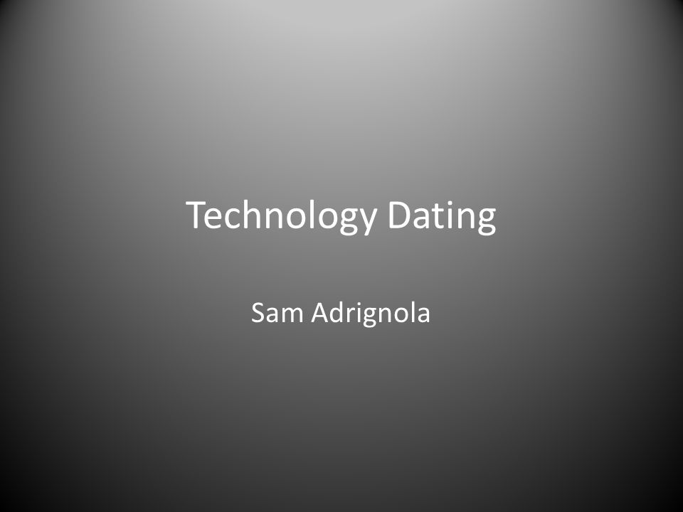 Technology Dating Sam Adrignola