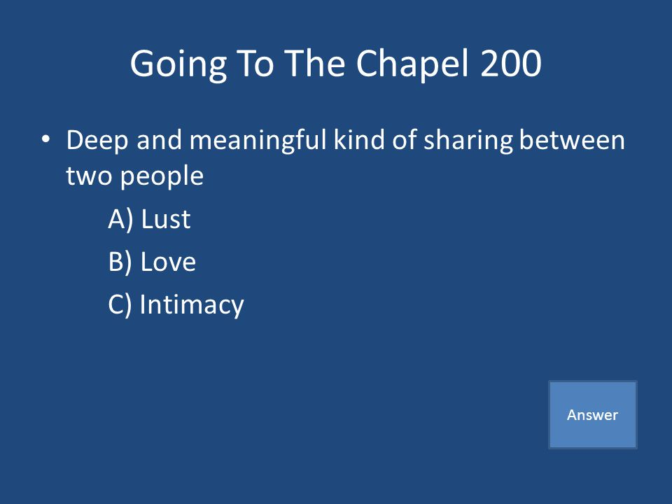 Going To The Chapel 100 A) My way or the high way Game Board