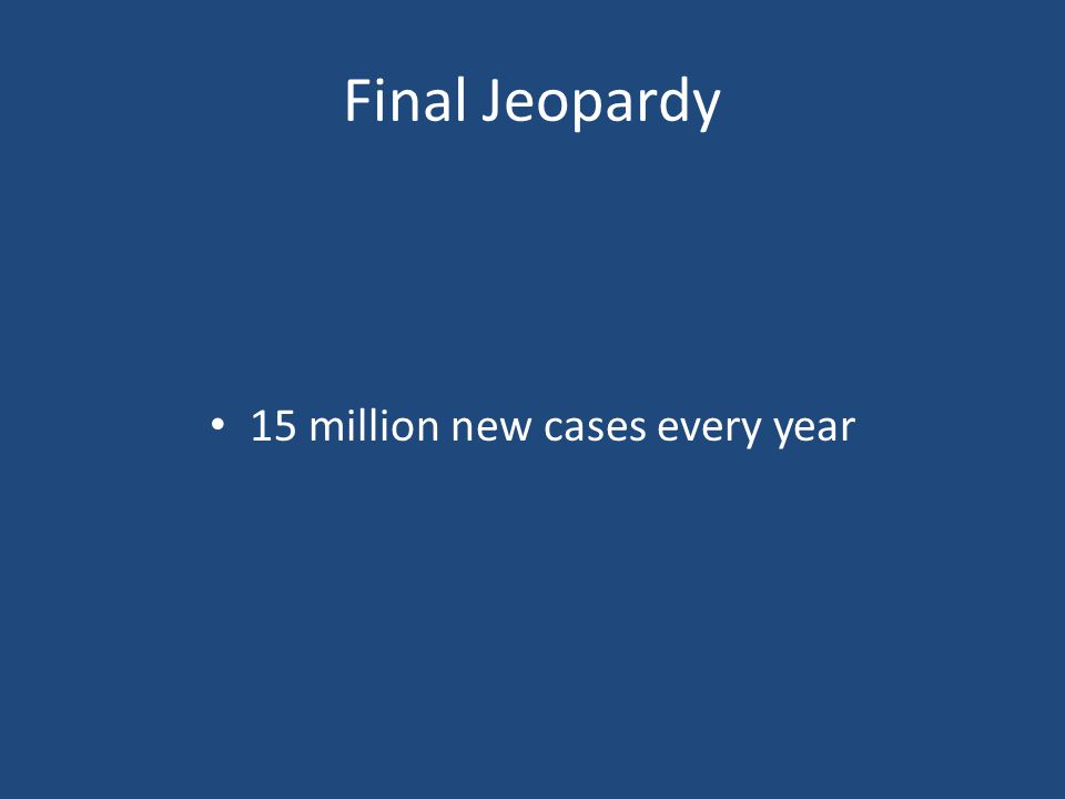 Final Jeopardy Answer This is the estimated number, in the millions, of new cases of STDs reported in the United States every year