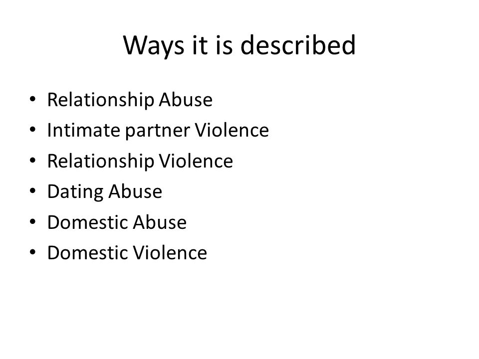 Types of Violence PhysicalThis occurs when a partner is pinched, hit, shoved, or kicked.