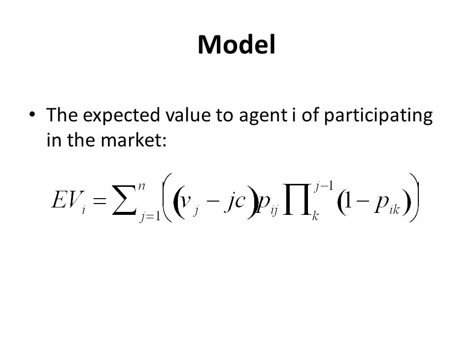 The expected value to agent i of participating in the market: Model