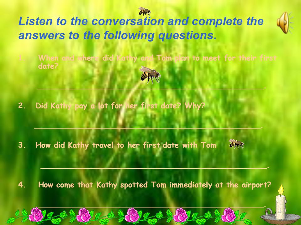 Listen to the conversation and complete the answers to the following questions.