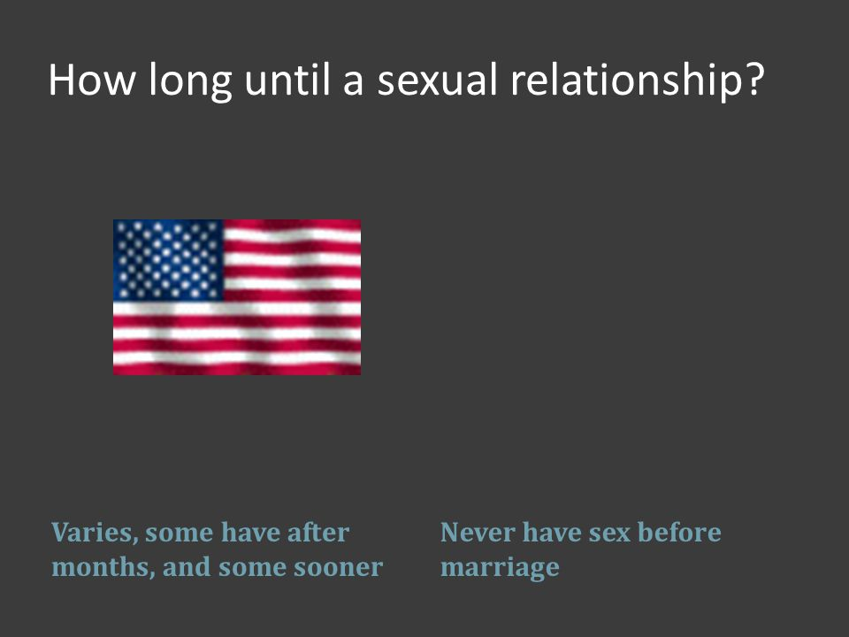 How long until a sexual relationship.