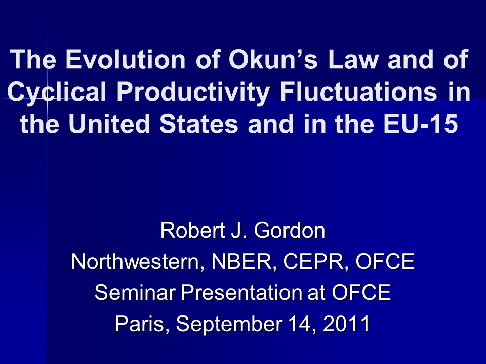 The Evolution of Okuns Law and of Cyclical Productivity Fluctuations in the United States and in the EU-15 Robert J.