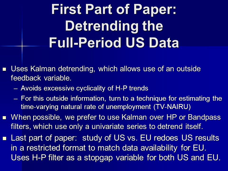First Part of Paper: Detrending the Full-Period US Data Uses Kalman detrending, which allows use of an outside feedback variable.