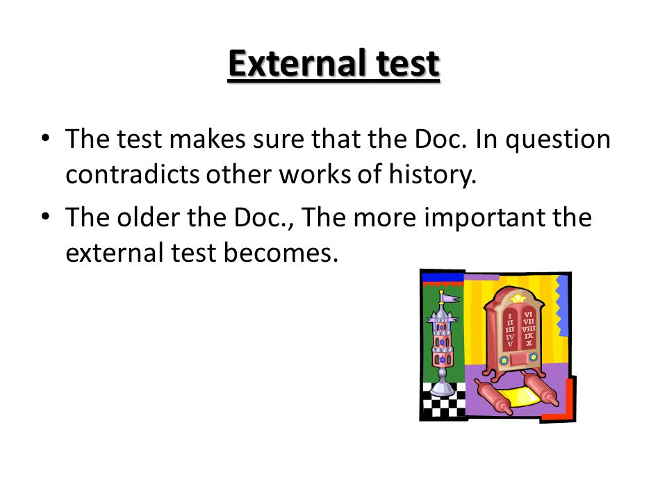 External test The test makes sure that the Doc. In question contradicts other works of history.