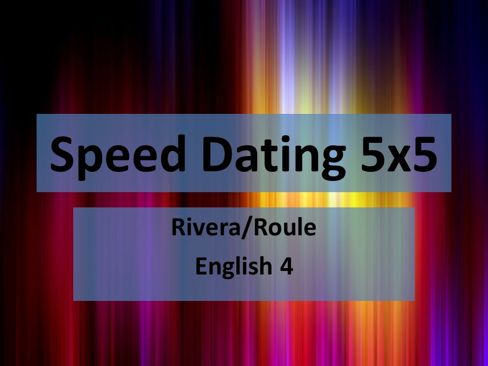 Speed Dating 5x5 Rivera/Roule English 4
