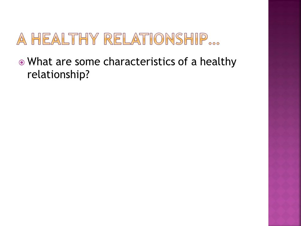 What are some characteristics of a healthy relationship?