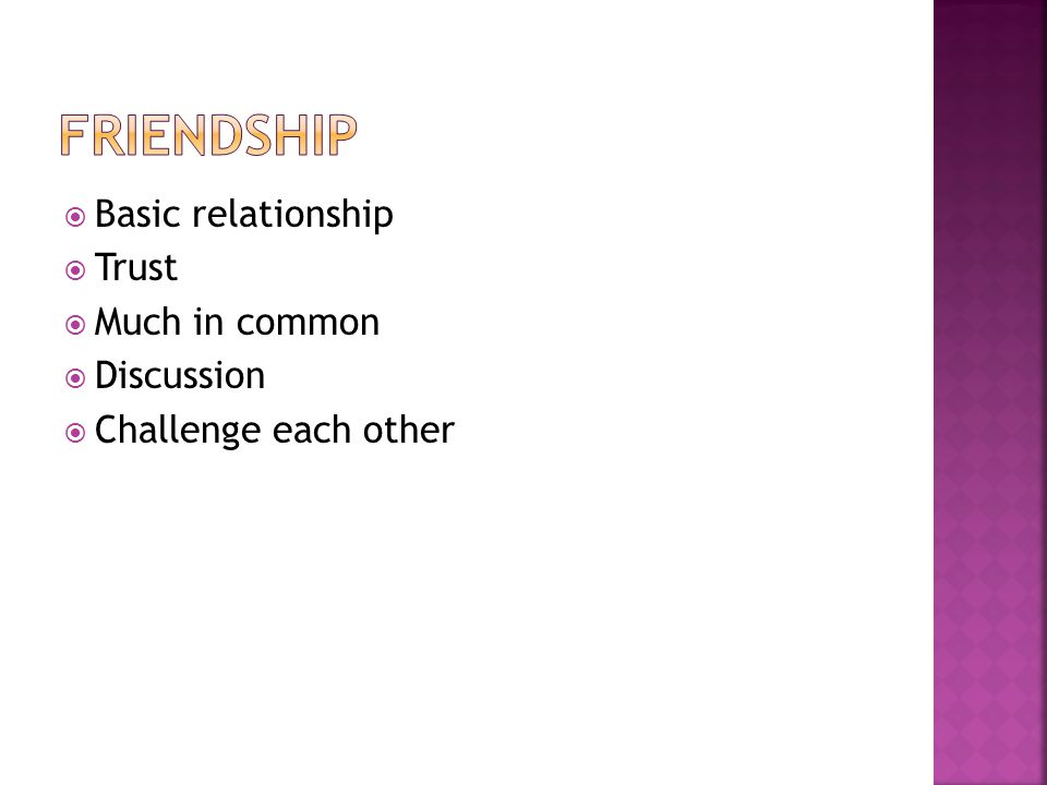 Basic relationship Trust Much in common Discussion Challenge each other