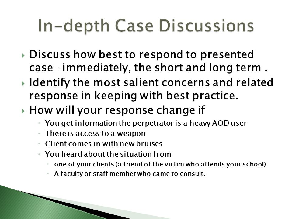 Discuss how best to respond to presented case- immediately, the short and long term.