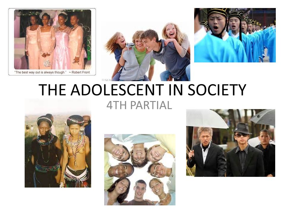 THE ADOLESCENT IN SOCIETY 4TH PARTIAL