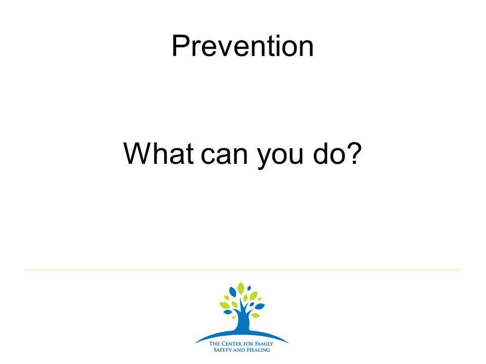 Prevention What can you do?