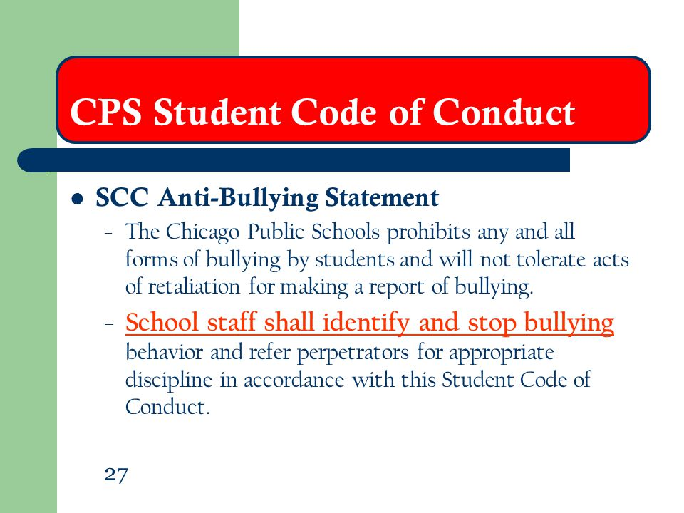 CPS Student Code of Conduct SCC Anti-Bullying Statement – The Chicago Public Schools prohibits any and all forms of bullying by students and will not