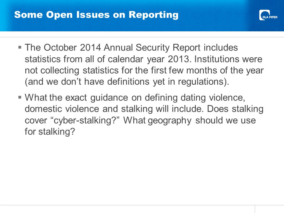 Some Open Issues on Reporting The October 2014 Annual Security Report includes statistics from all of calendar year 2013.