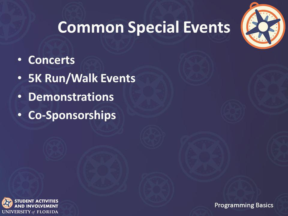 Common Special Events Concerts 5K Run/Walk Events Demonstrations Co-Sponsorships Programming Basics