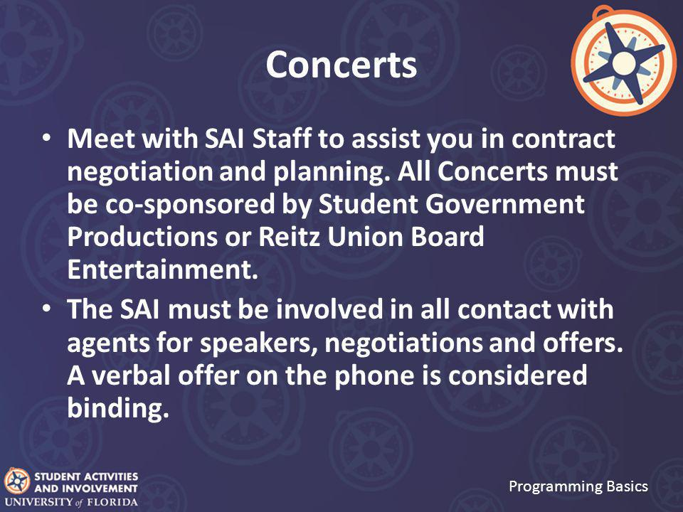Concerts Meet with SAI Staff to assist you in contract negotiation and planning.