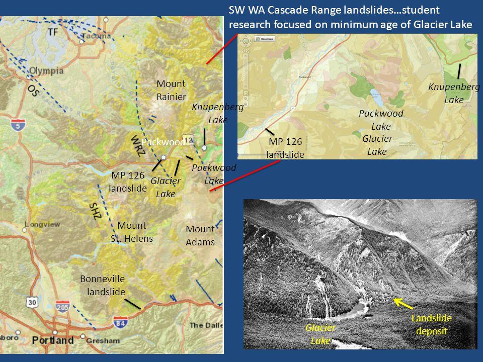Glacier Lake MP 126 landslide Knupenberg Lake Packwood Lake Bonneville landslide Packwood Mount Adams Mount Rainier Mount St. Helens Knupenberg Lake M