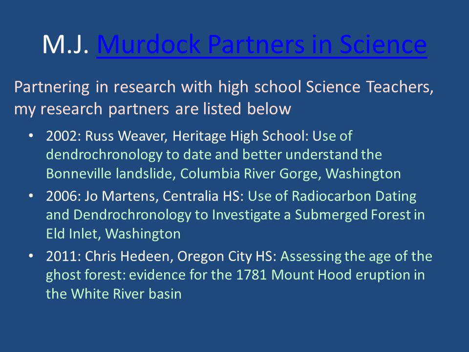 M.J. Murdock Partners in ScienceMurdock Partners in Science 2002: Russ Weaver, Heritage High School: Use of dendrochronology to date and better unders