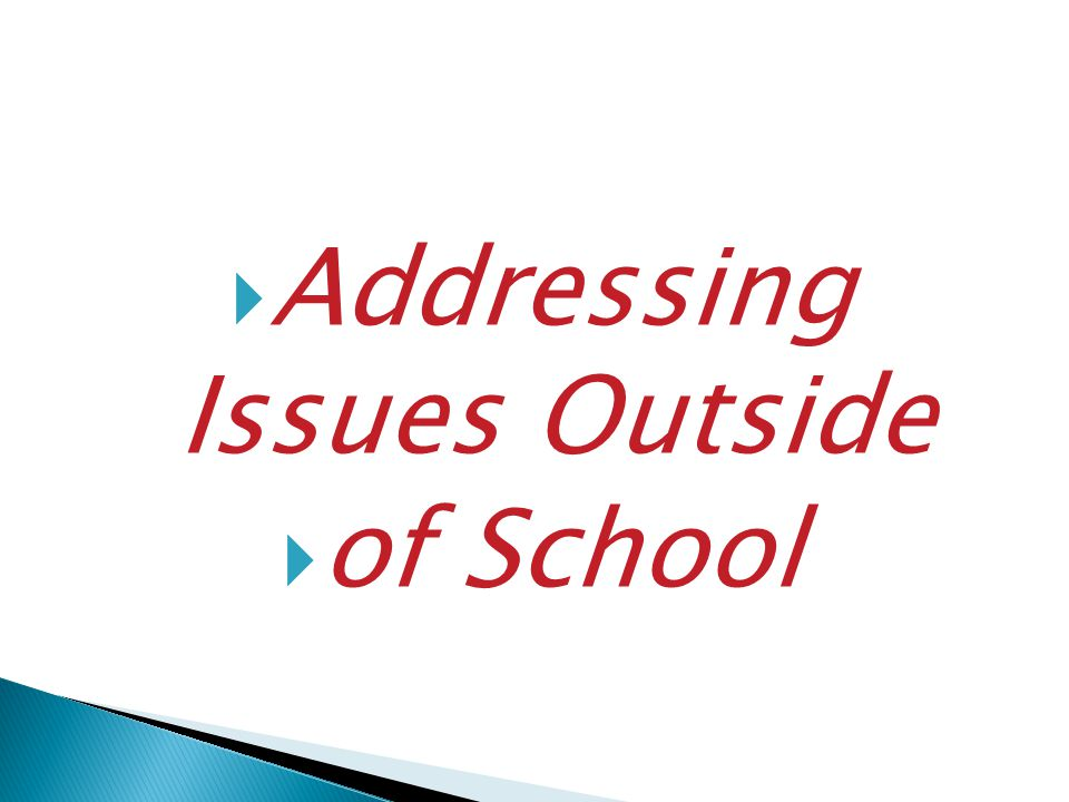 Addressing Issues Outside of School