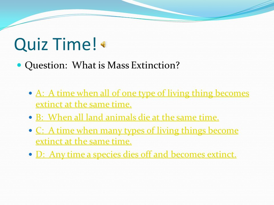 Mass Extinction Example: Dinosaurs are an example of a mass extinction (click on video to start).