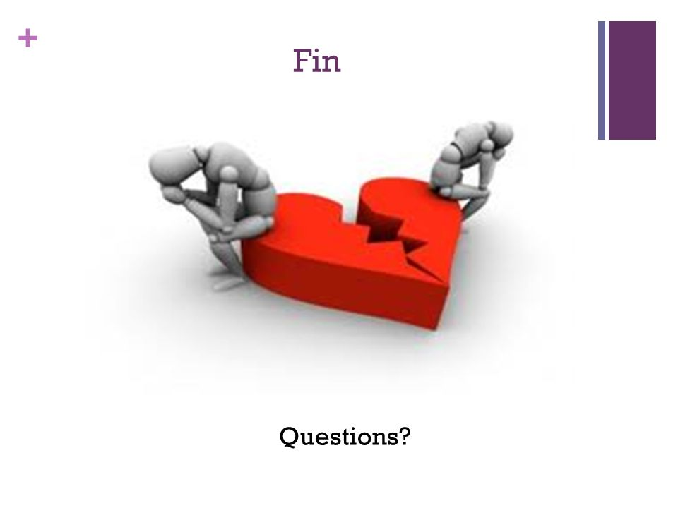 + Fin Questions?