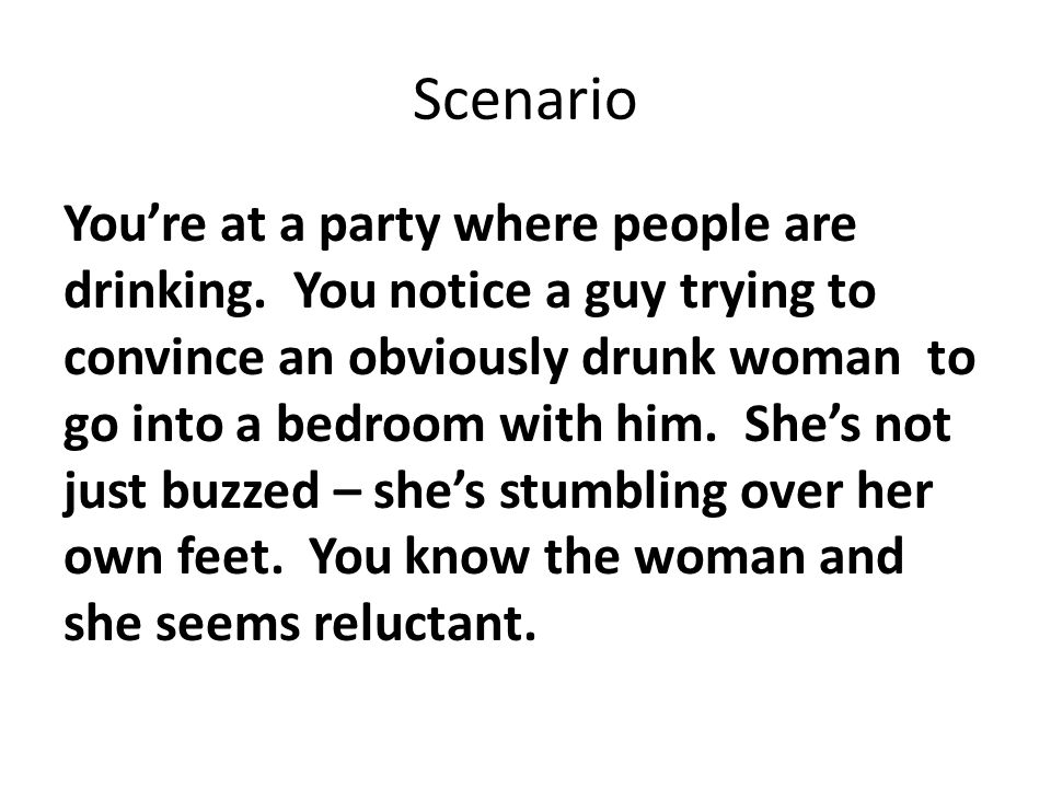 Scenario Youre at a party where people are drinking.