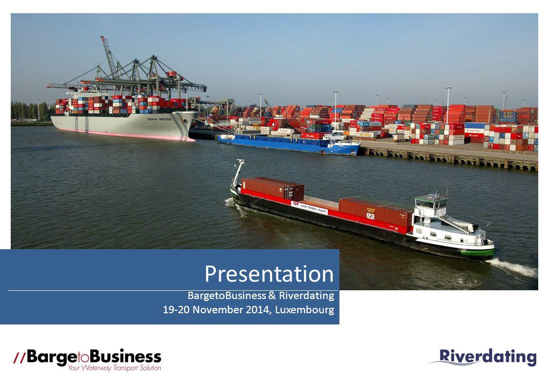 Presentation BargetoBusiness & Riverdating 19-20 November 2014, Luxembourg