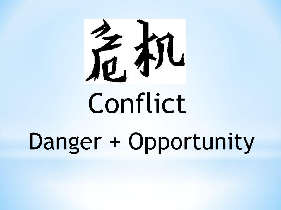 Conflict Danger + Opportunity