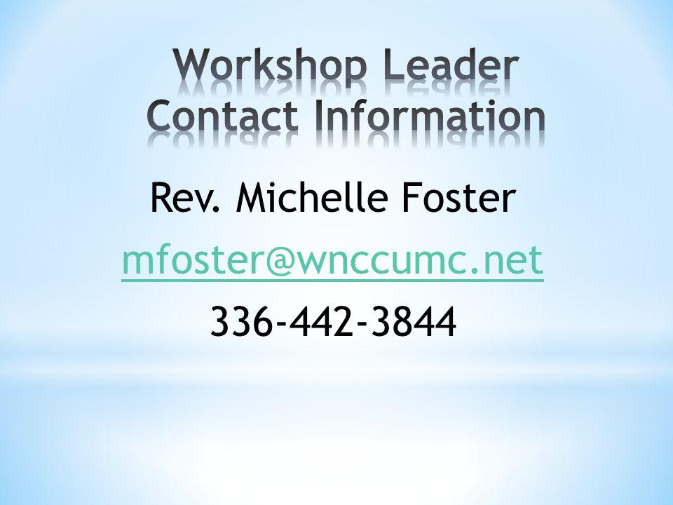 Rev. Michelle Foster mfoster@wnccumc.net 336-442-3844