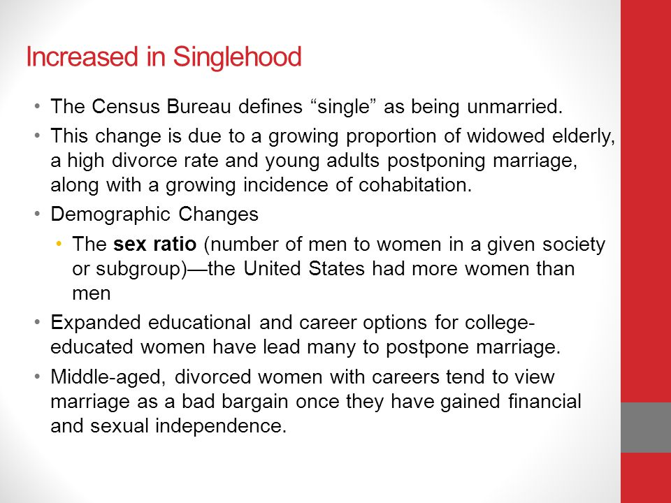 Increased in Singlehood The Census Bureau defines single as being unmarried.