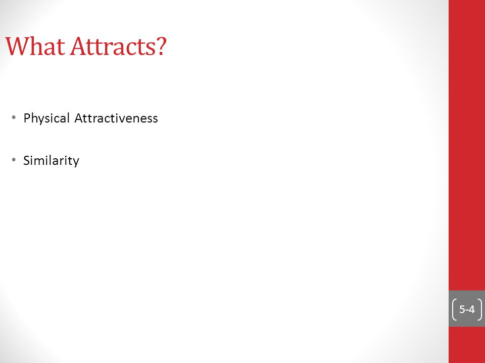 5-4 What Attracts? Physical Attractiveness Similarity