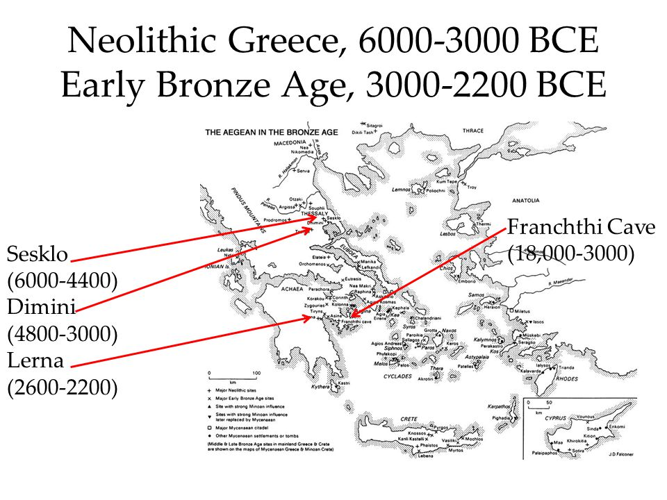 Neolithic Greece, 6000-3000 BCE Early Bronze Age, 3000-2200 BCE Sesklo (6000-4400) Dimini (4800-3000) Lerna (2600-2200) Franchthi Cave (18,000-3000)