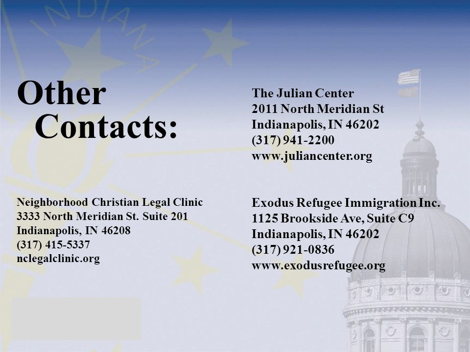 Other Contacts: Neighborhood Christian Legal Clinic 3333 North Meridian St. Suite 201 Indianapolis, IN 46208 (317) 415-5337 nclegalclinic.org The Juli